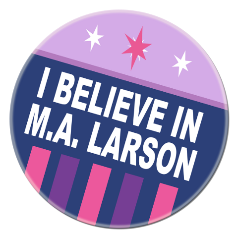 He's not the writer we deserve, but he's the writer we need. Several people have asked for super big versions of the MA Larson button, sans background, to use for profiles and such. So here it be! ...