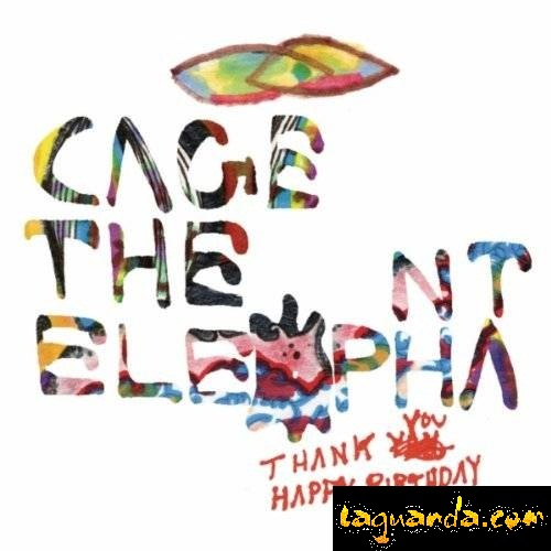 Cage the Elephant - Thank You, Happy Birthday [2011] Full Album