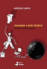 """Baixe o livro de Anderson Campos - """"Juventude e Ação Sindical"""""""