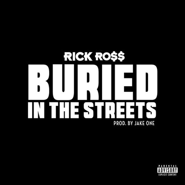 Rick Ross - Buried In The Streets