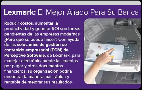Lexmark: El mejor aliado para su banca