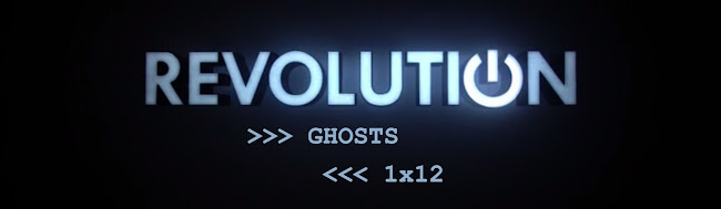 Revolution Episode 1x12 Ghosts