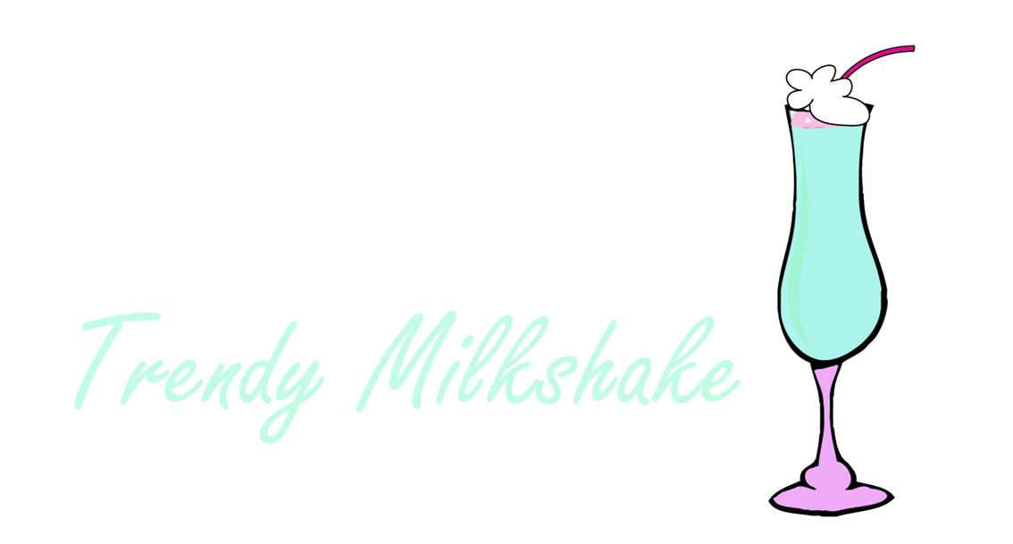 Trendy Milkshake