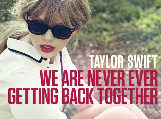 Download Lagu / MP3 dan Lirik Taylor Swift - We Are Never Ever Getting Back Together