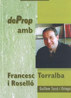 De prop amb Francesc Torralba i Roselló