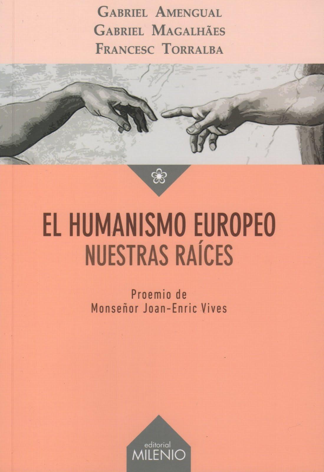 Gabriel Amengual y otros (El humanismo europeo) Nuestras raíces