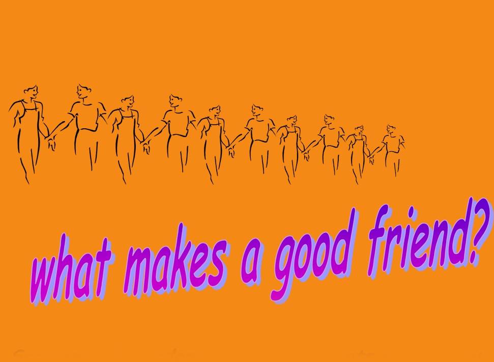 what makes good friend