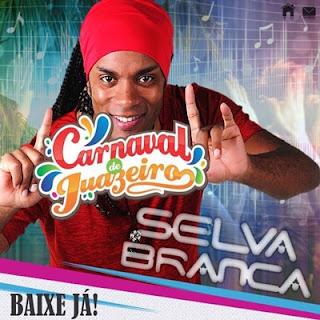 Selva Branca - Ai Vivo Carnaval Juazeiro - 2016