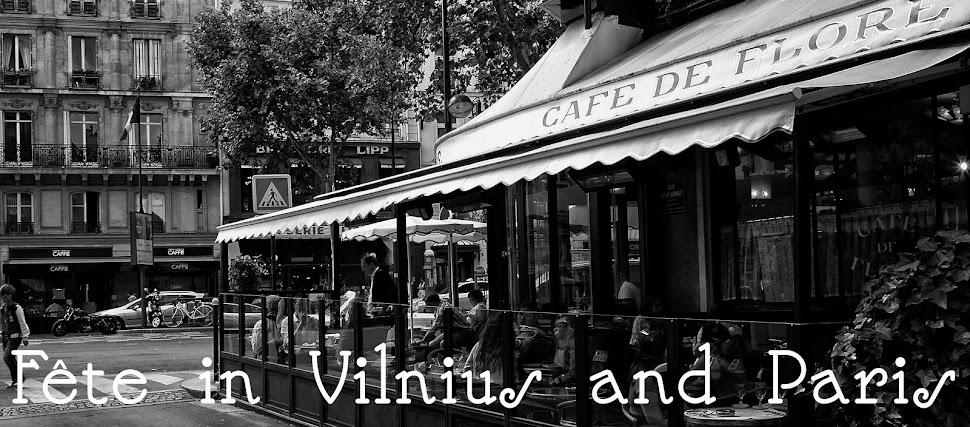 Fête in Vilnius and Paris