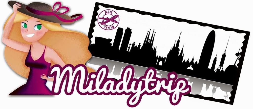 Milady trip