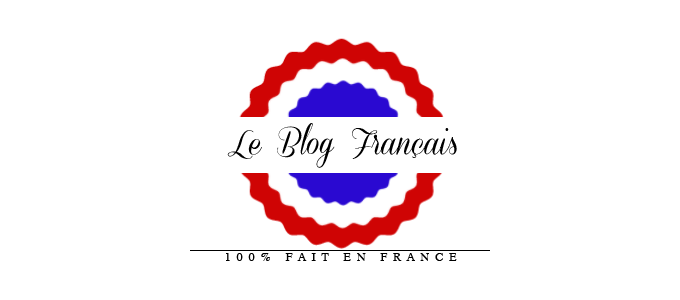 LE BLOG FRANCAIS | 100% Fait En France