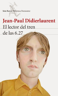 El lector del tren de las 6.27 Jean-Paul Didierlaurent