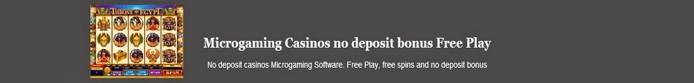 Microgaming Casinos no deposit bonus Free Play