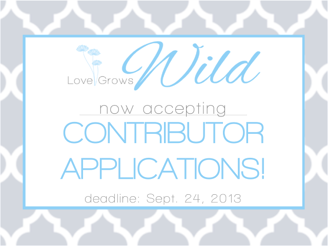 Love Grows Wild is now accepting Contributor Applications!