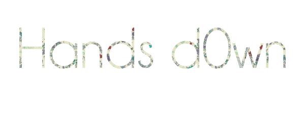 Hands d0wn