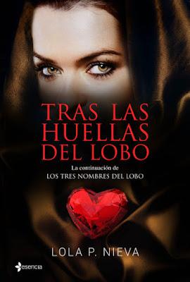 LIBRO - Tras las huellas del lobo  Serie: Los Tres Nombres del Lobo  Lola P. Nieva (Esencia - 20 Octubre 2015)  NOVELA ROMANTICA | Edición papel & ebook kindle  Comprar en Amazon