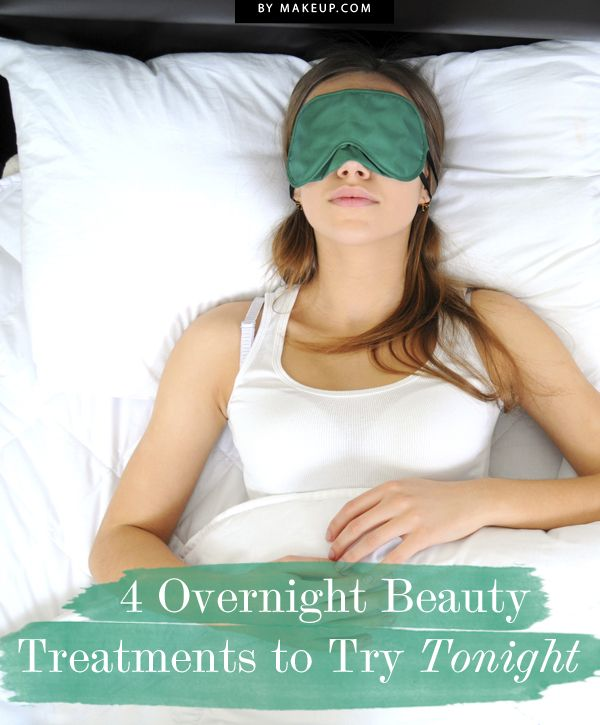 4 Overnight Beauty Treatments to Try Tonight
