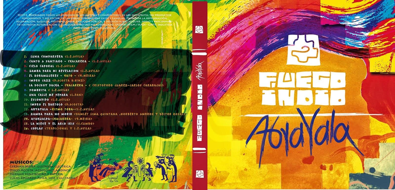 """FUEGO INDIO """"ABYA-YALA""""  producido y editado en 2013"""