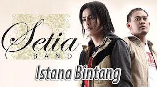 Lirik dan Chord(Kunci Gitar) Setia Band ~ Istana Bintang