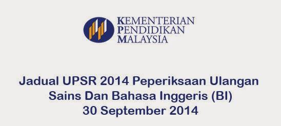 Jadual Rasmi UPSR 2014 Ulangan Sains BI 30 September 2014