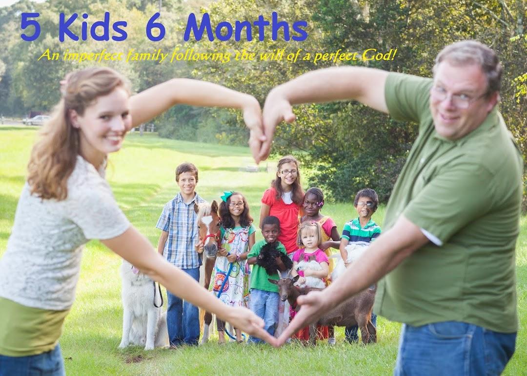5 Kids 6 Months