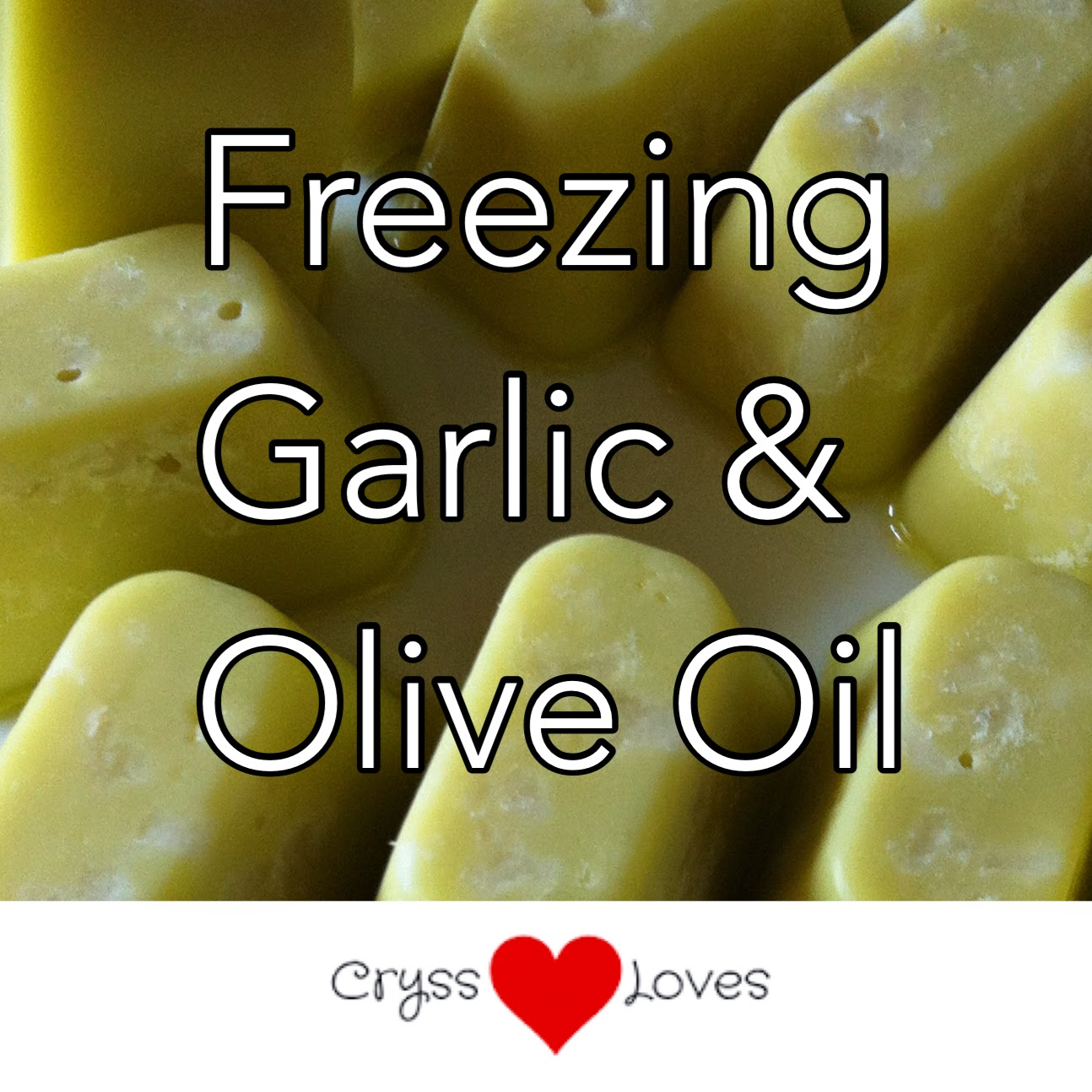 Freezing Garlic & Olive Oil