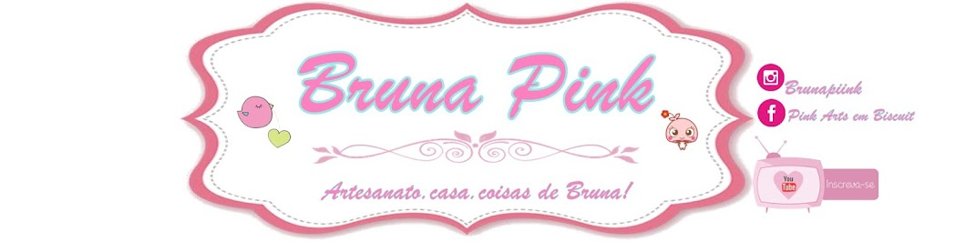 """ Bruna Pink """