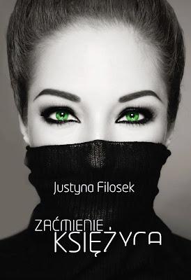 """Justyna Filosek – """"Zaćmienie księżyca"""""""