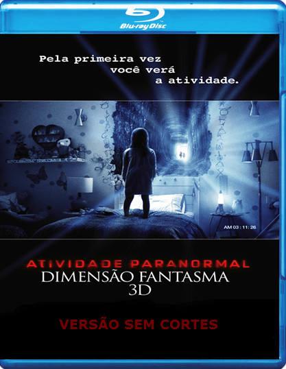 Baixar 4T44444444 Atividade Paranormal   Dimensão Fantasma   Dublado e Dual Audio ou Legendado   SEM CORTES   BDRip XviD e RMVB Download