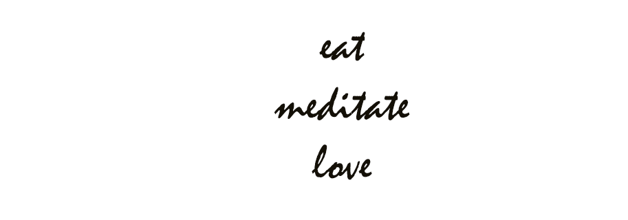 eat meditate love
