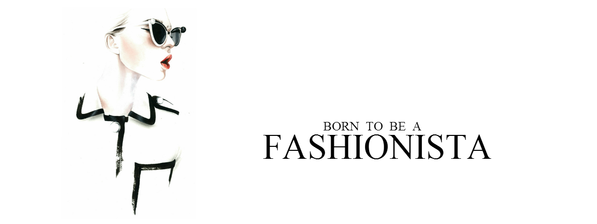 Born To Be a Fashionista