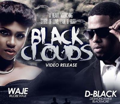 VIDEO: D-Black ft Waje - Black Clouds