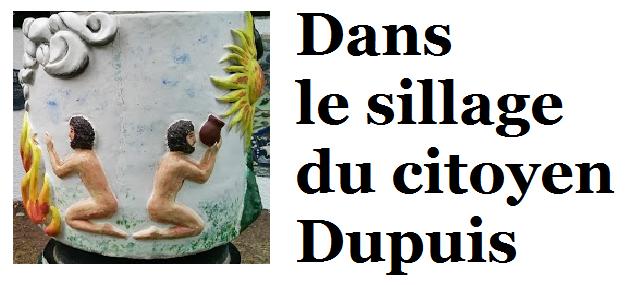 Dans le sillage du citoyen Dupuis