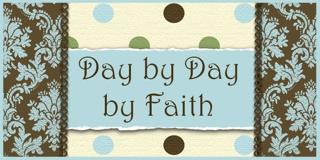 Day by Day by Faith