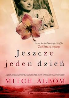 """""""Jeszcze jeden dzień"""" Mitch Albom"""