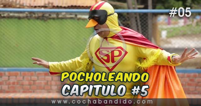 pocholeando-05-serie-Bolivia-cochabandido-blog-video.jpg