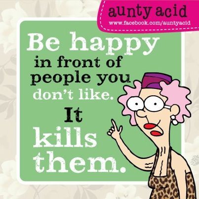 AUNTY ACID HUMOR - PEOPLE YOU DONT LIKE