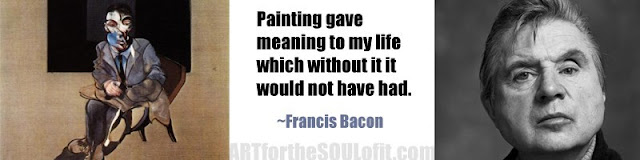francis bacon quote painting gave meaning to my life...