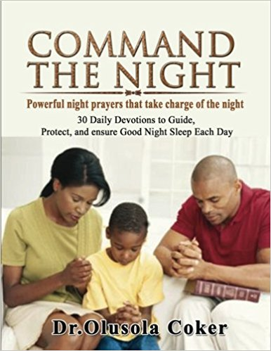 Command the Night Powerful night prayers that take charge of the night: 30 Daily Devotions to Guide