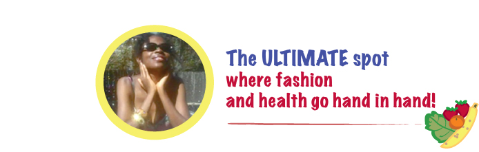 Have Fun with Fashion & A Healthy Life!