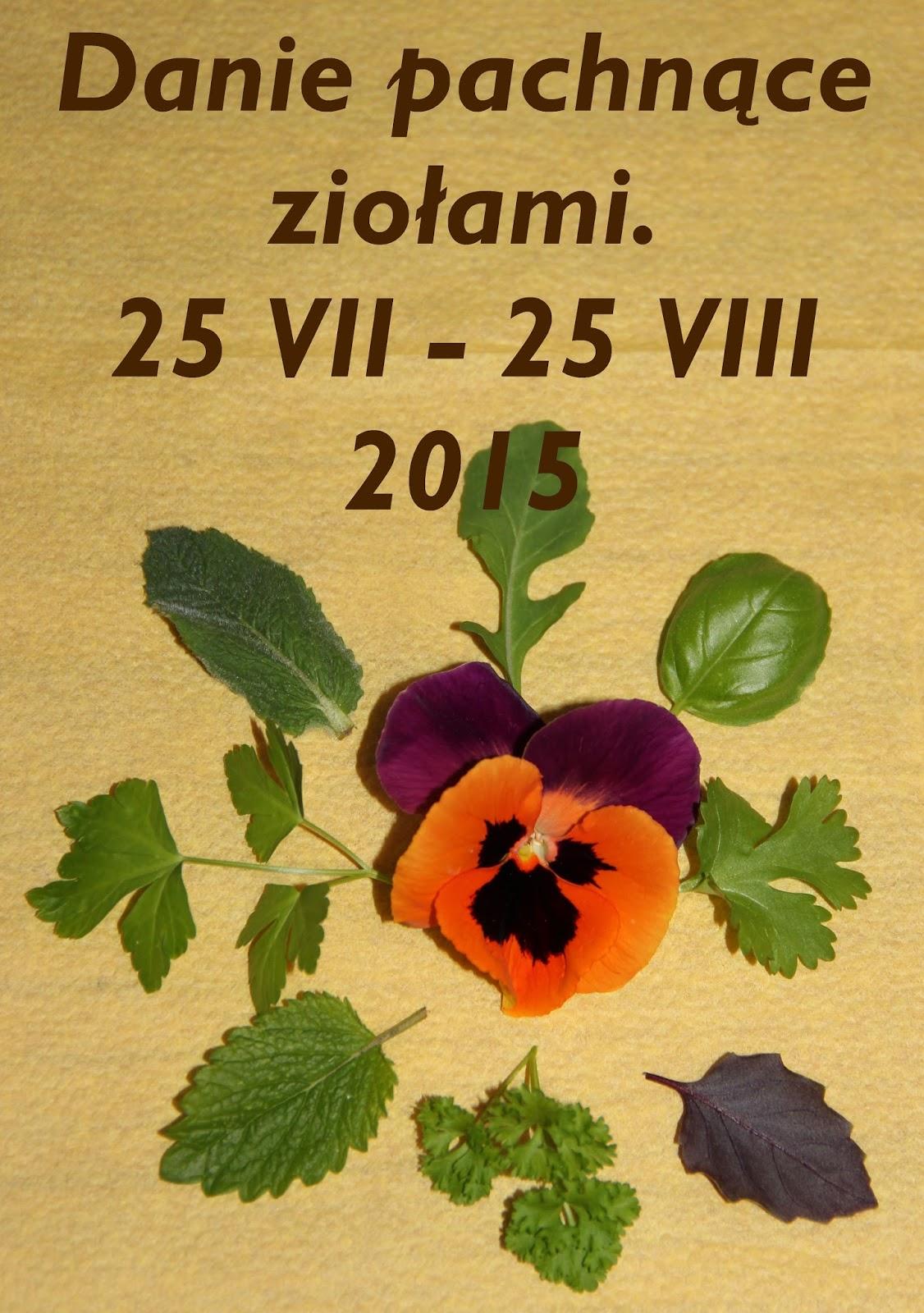 http://weekendywdomuiogrodzie.blogspot.com/2015/07/akcja-danie-pachnace-zioami-lato-2015.html