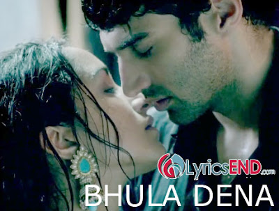 BHULA DENA LYRICS - AASHIQUI 2 MUSIC