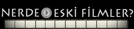Nerde o Eski Filmler - Film izleme Sitesi