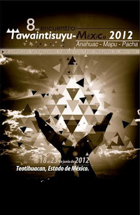 8º Encuentro Continental del Tawaintisuyu Anahuac- Mapu – Pacha