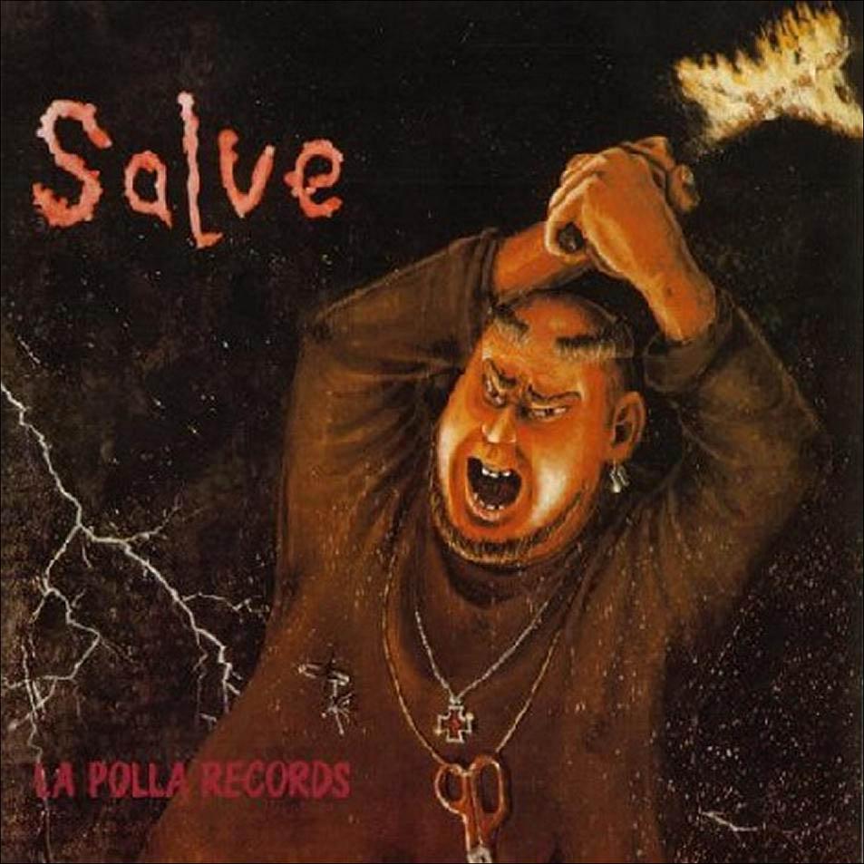 LA POLLA RECORDS -1984 - SALVE