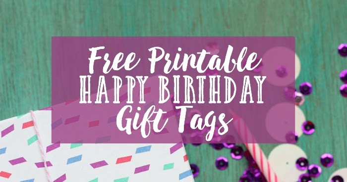 Pitterandglink free printable happy birthday gift tags negle Gallery