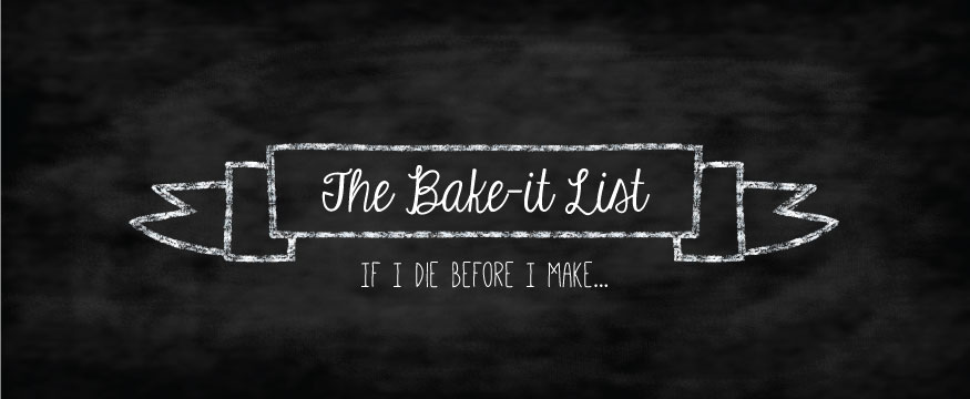 The Bake-it List