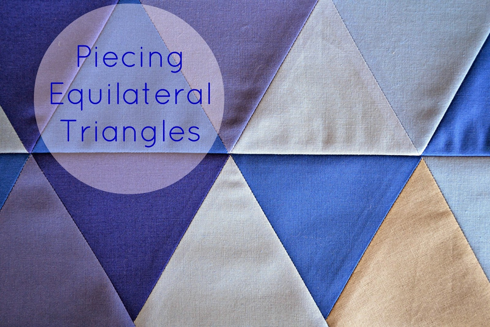 Piecing Equilateral Triangles tutorial