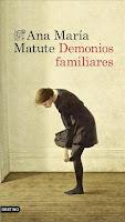 LIBRO - Demonios Familiares  Ana María Matute (Ediciones Destino, Septiembre 2014)  Ficción | Edición papel