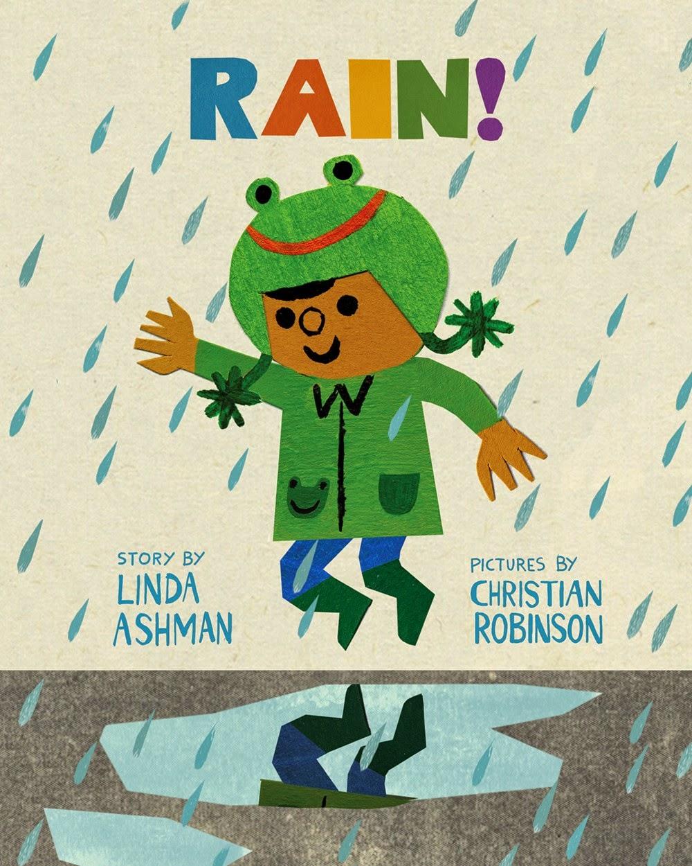 Celebrating the wonderful rain in california rain by linda ashman christian robinson ages 4 8